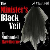 The Minister's Black Veil: A Mini-Unit!