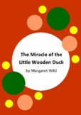 The Miracle of the Little Wooden Duck by Margaret Wild - 2 Worksheets
