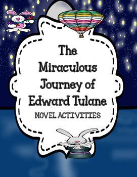 The Miraculous Journey of Edward Tulane -  Novel Activities
