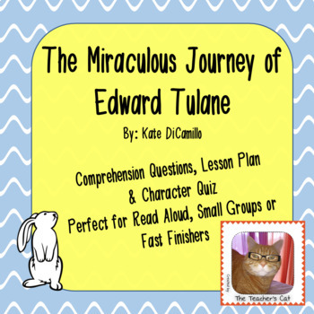 The Miraculous Journey of Edward Tulane - Over 40 comprehension questions!