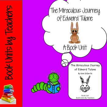 The Miraculous Journey of Edward Tulane by Kate DiCamillo Book Unit