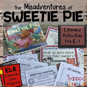 The Misadventures of Sweetie Pie:  Literacy Activities
