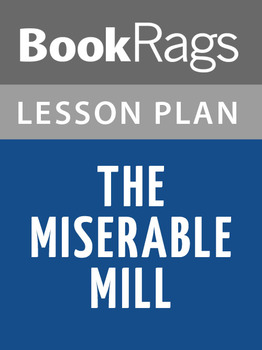 The Miserable Mill Lesson Plans