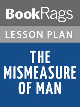 The Mismeasure of Man Lesson Plans