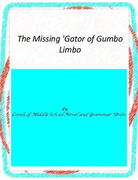 The Missing 'Gator of Gumbo Limbo Unit With Literary and Grammar Activities
