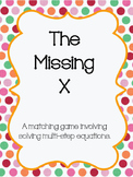 The Missing X - Solving Muli-Step Equations