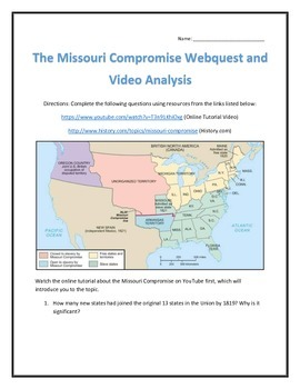 The Missouri Compromise- Webquest and Video Analysis with Key