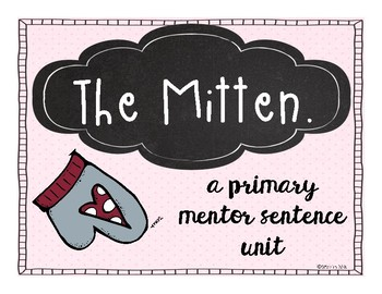 The Mitten: A Primary Mentor Sentence Unit