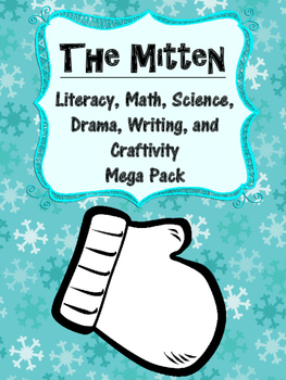 The Mitten by Jan Brett Literacy, Math, Science, Writing, and Drama Mega Pack