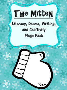 The Mitten by Jan Brett Literacy, Writing, Drama and Craft
