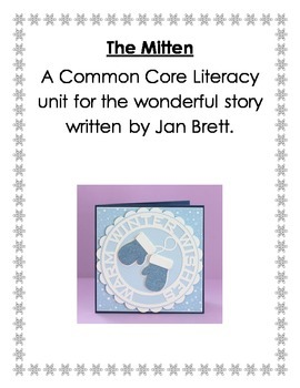 The Mitten a Common Core Literacy Unit