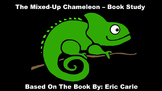 The Mixed-Up Chameleon - Book Study