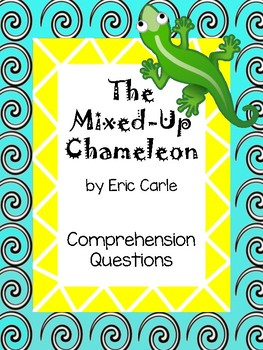 The Mixed-Up Chameleon by Eric Carle Comprehension Questions