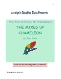 The Mixed-Up Chameleon:  Fine Arts Activities for Preschoolers