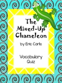 The Mixed-Up Chameleon by Eric Carle Vocabulary Quiz