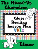 The Mixed-Up Chameleon and Elmer Close Reading Lesson Plan Unit