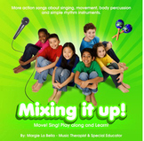 The Mixing it Up CD: 4 teaching special education kids and everyone else!