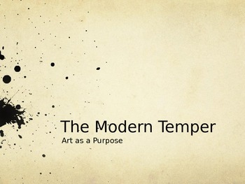 The Modern Temper: an exploration of art as a purpose