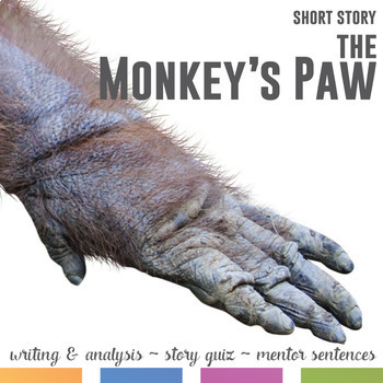 The Monkey's Paw by W. W. Jacobs: Mentor Sentences, Quiz, and Writing Activities