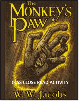 "Common Core Close Read--""Monkeys Paw"""