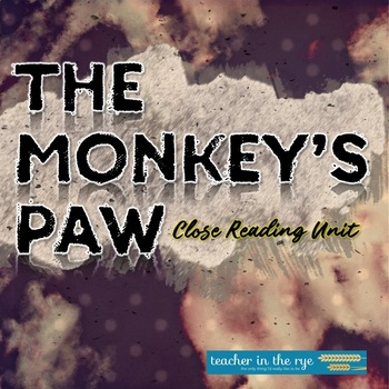 The Monkey's Paw Close Reading Unit: Vocabulary, Questions, Quizzes & More!