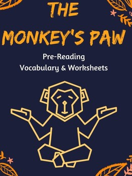 The Monkey's Paw - Pre-Reading and Vocabulary Worksheets
