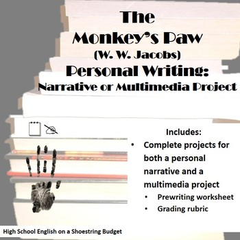 The Monkey's Paw Personal Writing Narrative & Multimedia Activity (W.W. Jacobs)