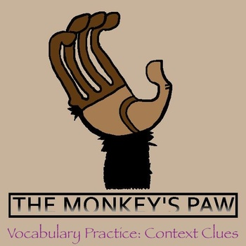 """""""The Monkey's Paw"""" by W.W. Jacobs - Vocabulary Practice: Context Clues"""