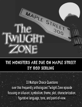 The Monsters Are Due On Maple Street by Rod Serling-Quiz