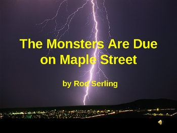 The Monsters Are Due on Maple Street Powerpoint
