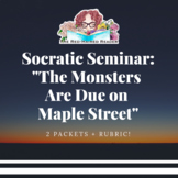 The Monsters Are Due on Maple Street Socratic Seminar
