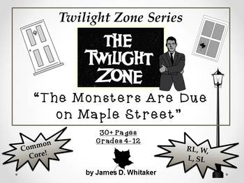 The Monsters Are Due on Maple Street Twilight Zone Unit Resource Common Core