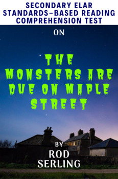 The Monsters Are Due on Maple Street by Rod Serling Multiple-Choice Reading Test