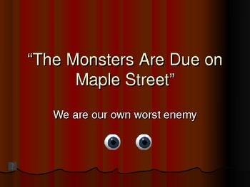 The Monsters are due on Maple Street Powerpoint Presentation