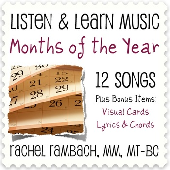 The Months of the Year: 12 Songs (Includes Visual Cards, Lyrics & Chords)