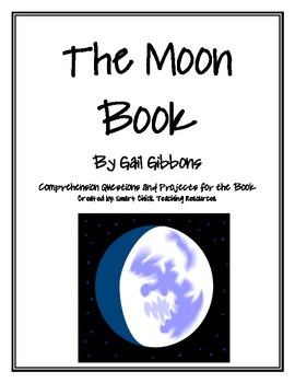 """The Moon Book"", by G. Gibbons, Comp. Questions and Project Sheets"