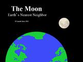 The Moon: Earth's Nearest Neighbor Powerpoint Presentation