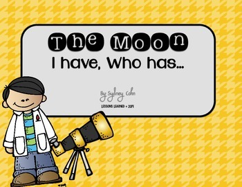 The Moon I Have Who Has