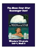 The Moon Over Star Scavenger Hunt (4th grade Wonders; Unit