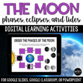 The Moon - Phases, Eclipses, and Tides Digital Activities (Google Slides)
