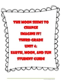 The Moon Seems to Change Third Grade Imagine It! Student Guide