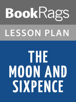 The Moon and Sixpence Lesson Plans