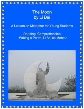 The Moon by Li Bai - Metaphor Lesson