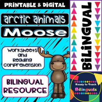 The Moose - Reading Comprehension and Worksheets - Bilingual