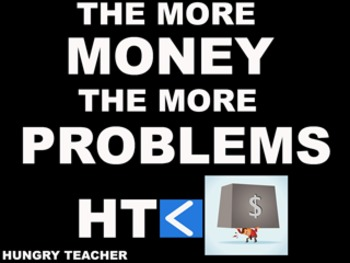 The More Money The More Problems