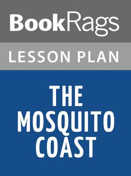 The Mosquito Coast Lesson Plans