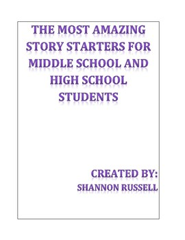 The Most Amazing Story Starters For Middle and High School Students!!