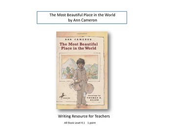 The Most Beautiful Place in the World by Ann Cameron - WRITING RESOURCE