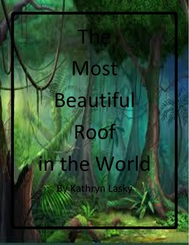The Most Beautiful Roof in the World by Kathryn Lasky - Imagine It - 6th Grade