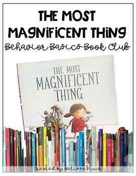The Most Magnificent Thing- Behavior Basics Book Club
